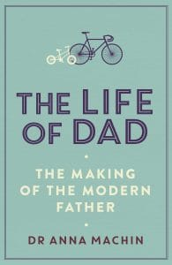 The Life of Dad, The Making of the Modern Father